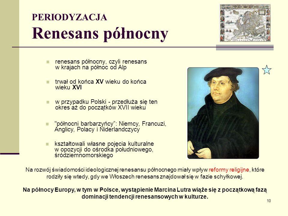 9 PERIODYZACJA Renesans we Włoszech epoka renesansu trwała w Italii od wieku XIV do początku wieku XVI Włochy kolebką renesansu 1374 1374 – początek h