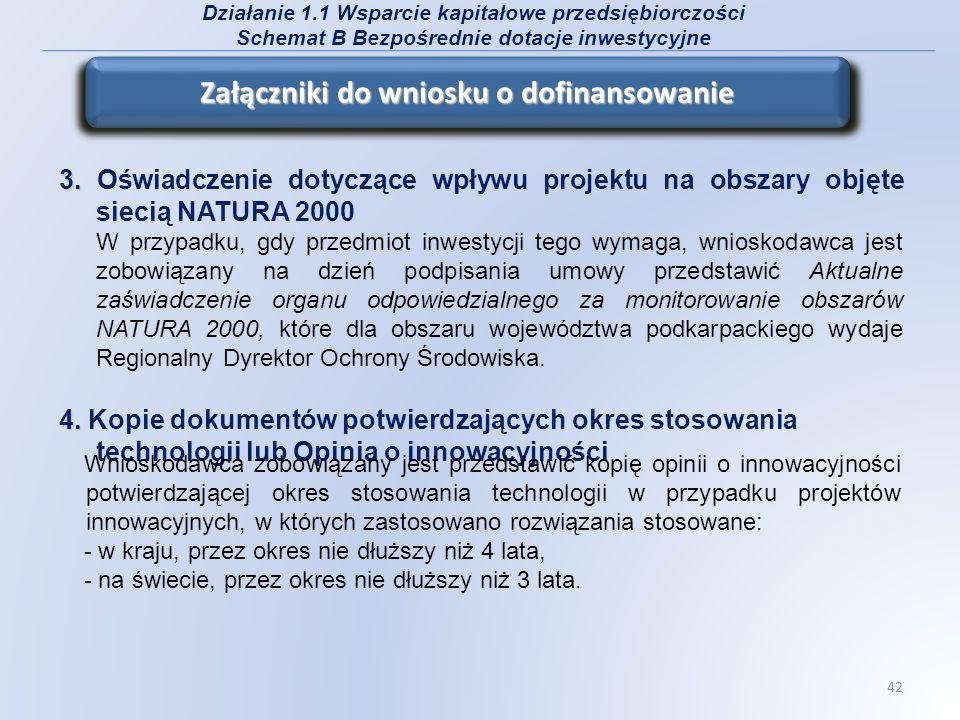 3. 3. Oświadczenie dotyczące wpływu projektu na obszary objęte siecią NATURA 2000 W przypadku, gdy przedmiot inwestycji tego wymaga, wnioskodawca jest