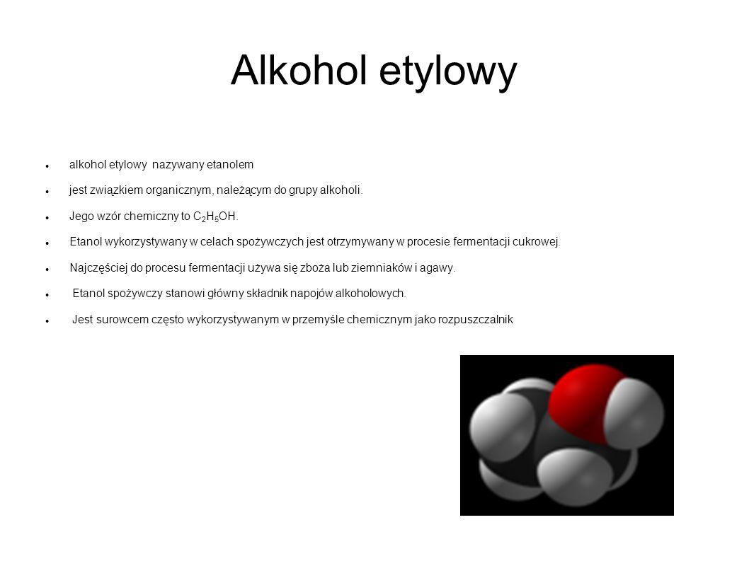 Alkohol etylowy alkohol etylowy nazywany etanolem jest związkiem organicznym, należącym do grupy alkoholi. Jego wzór chemiczny to C 2 H 5 OH. Etanol w
