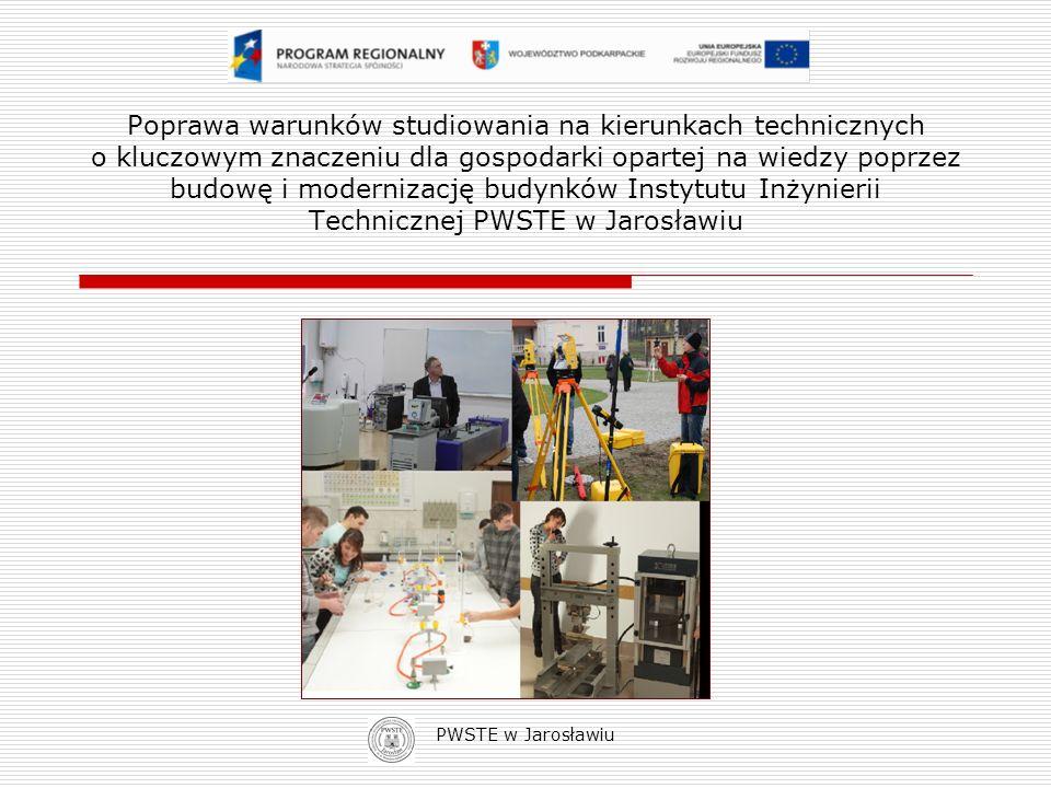 PWSTE w Jarosławiu Poprawa warunków studiowania na kierunkach technicznych o kluczowym znaczeniu dla gospodarki opartej na wiedzy poprzez budowę i mod