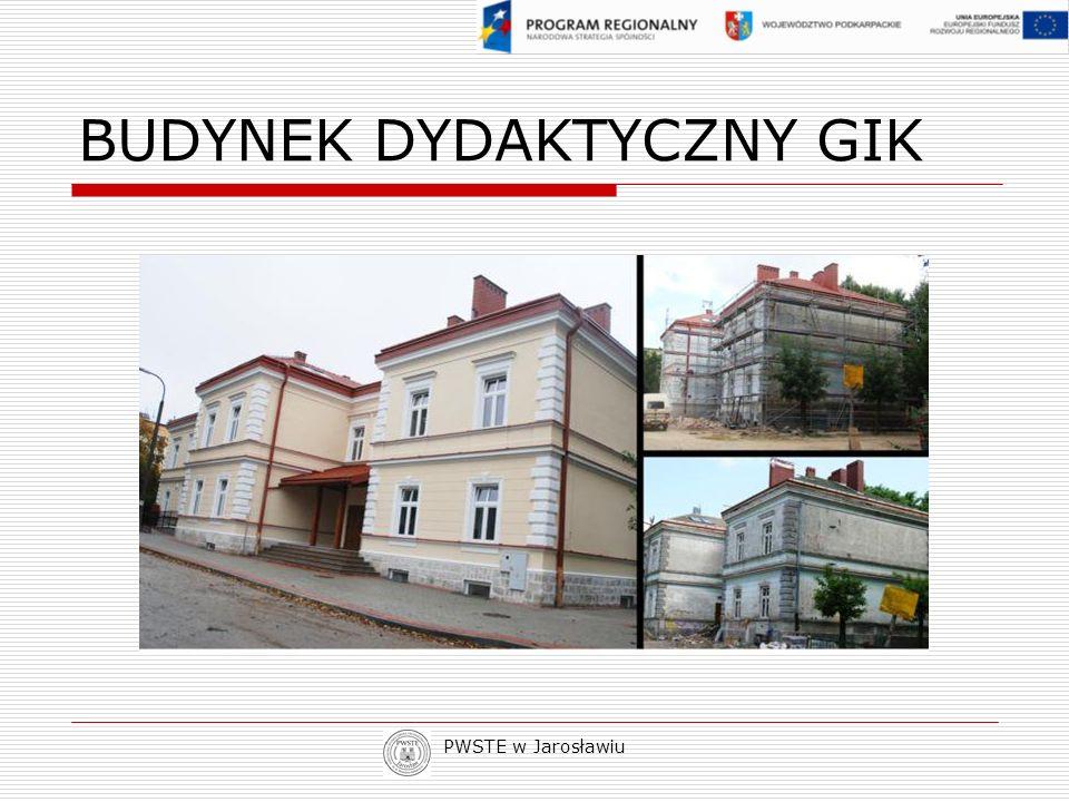 PWSTE w Jarosławiu BUDYNEK DYDAKTYCZNY GIK