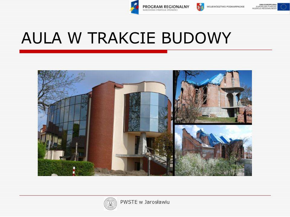 PWSTE w Jarosławiu AULA W TRAKCIE BUDOWY
