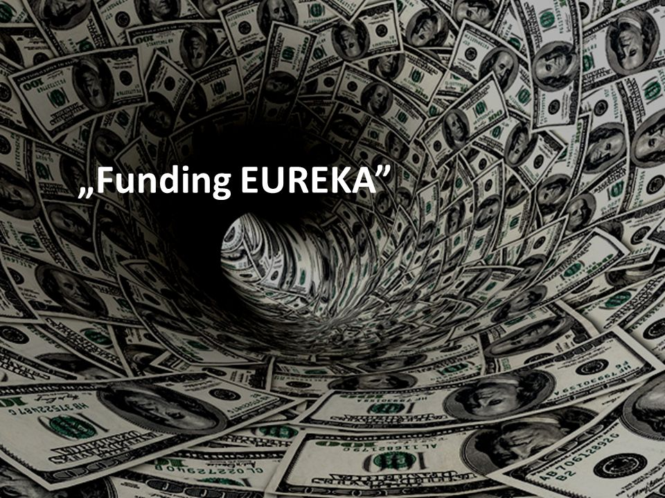 TRANSFER WIEDZY I TECHNOLOGII Wspólne projekty Funding EUREKA