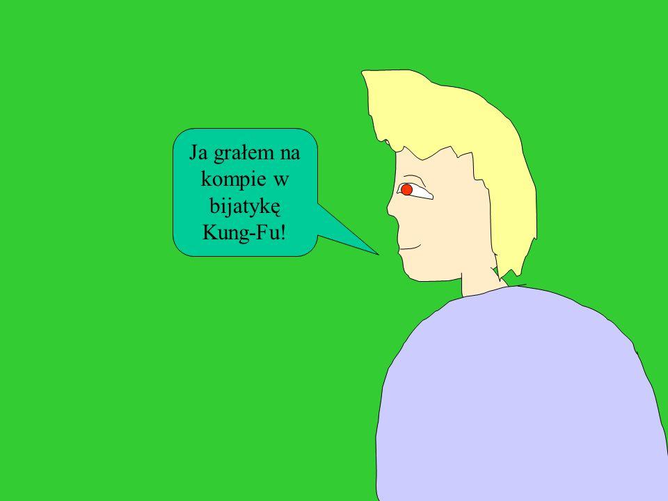 Ja grałem na kompie w bijatykę Kung-Fu!