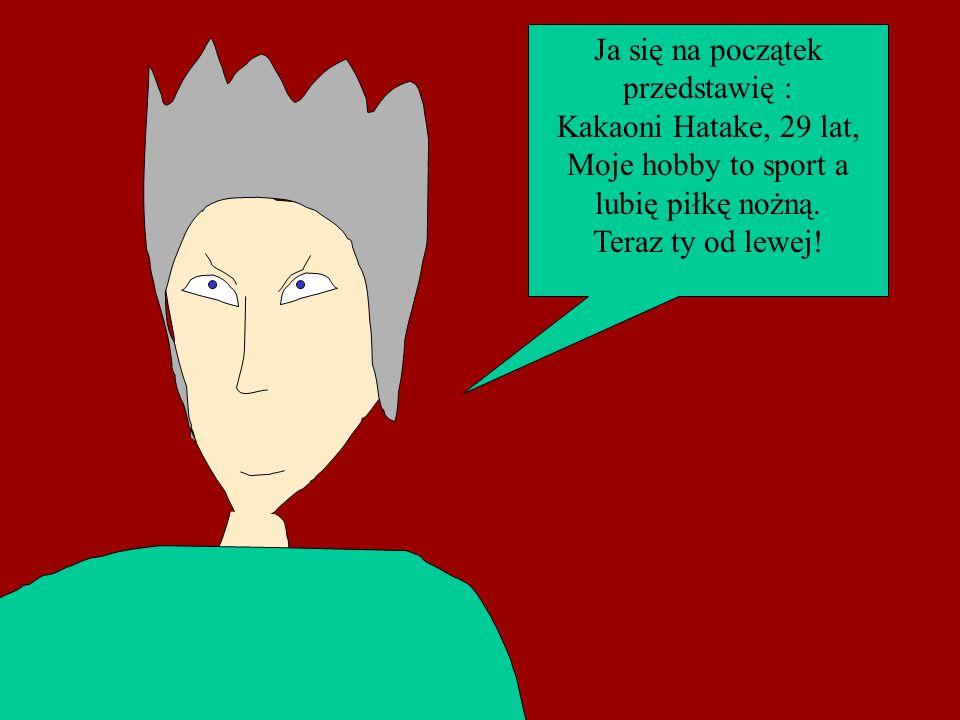 Mam na imię Napyto Juuaki. Mam 11 lat a moje hobby to bijatyka a lubię znaczy kocham Iwanę!