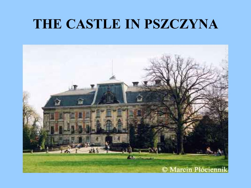 THE CASTLE IN PSZCZYNA