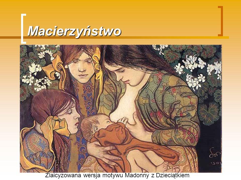 Macierzyństwo Zlaicyzowana wersja motywu Madonny z Dzieciątkiem