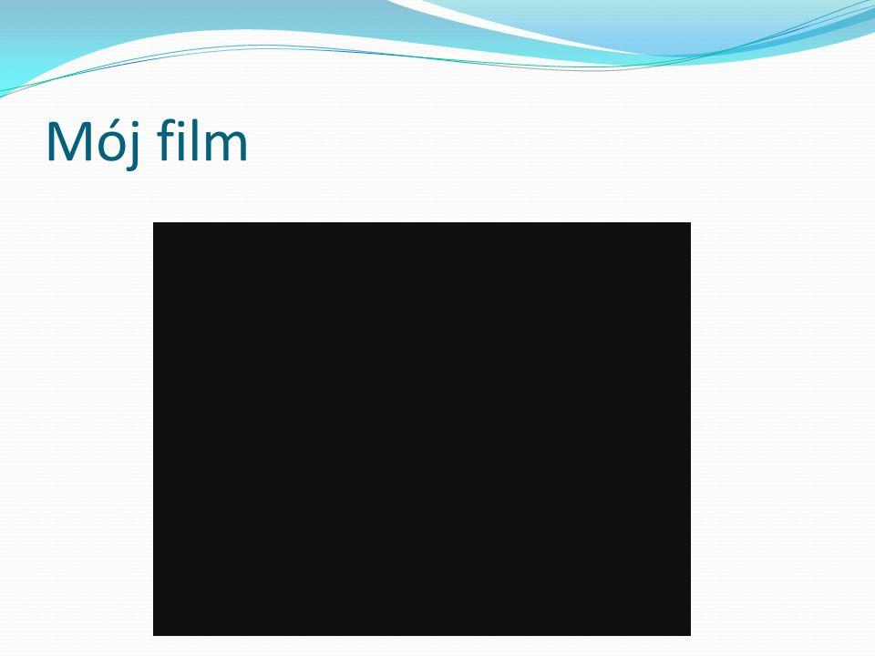 Mój film