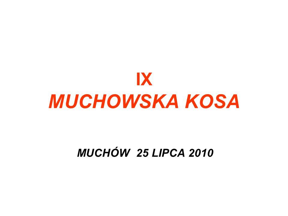 MUCHOWSKA KOSA 2010 IMPREZĘ CZAS ROZPOCZĄĆ Corocznie w lipcu (IX edycja w 2010 r.) organizowana jest tutaj przez Gminę Męcinka - Dolnośląska Impreza Edukacyjno-Rekreacyjna Muchowska Kosa (Sense Mochau).