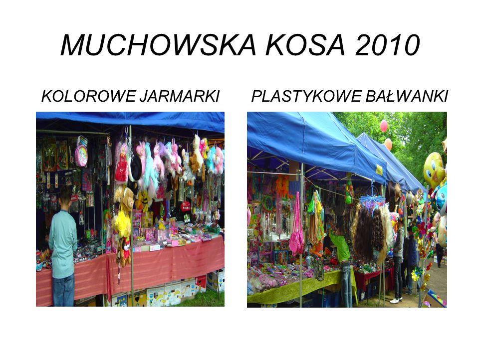 MUCHOWSKA KOSA 2010 KOLOROWE JARMARKIPLASTYKOWE BAŁWANKI