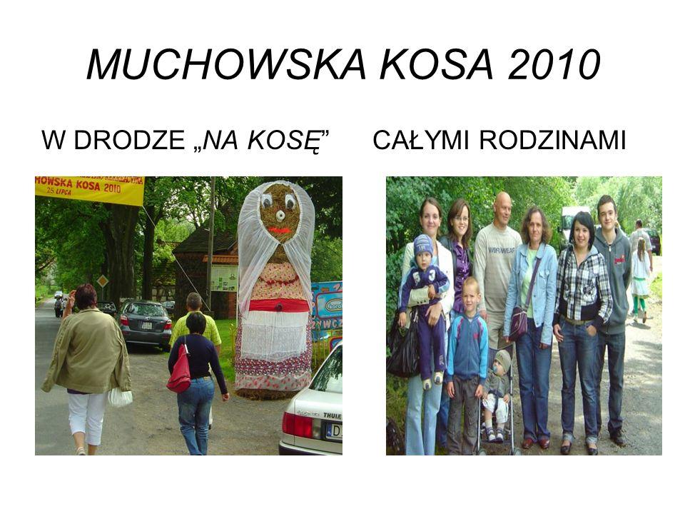 MUCHOWSKA KOSA 2010 W DRODZE NA KOSĘCAŁYMI RODZINAMI