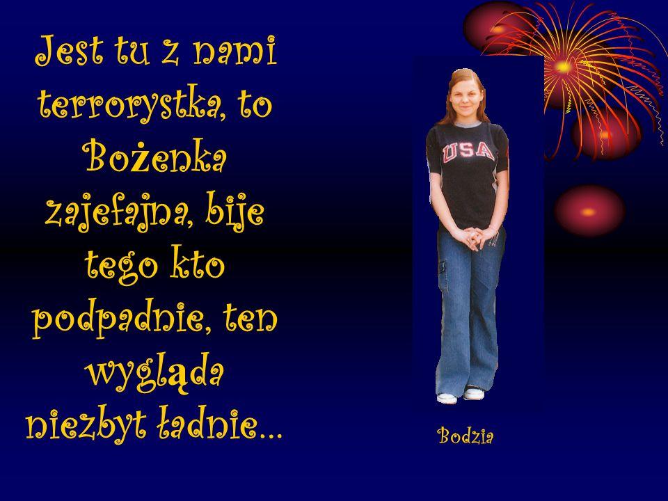 A Sandrina hahaha, zajefany humor ma, szydzi z Kroka i z Drzałowej, no i jeszcze z Udyłowej… Sandrinka