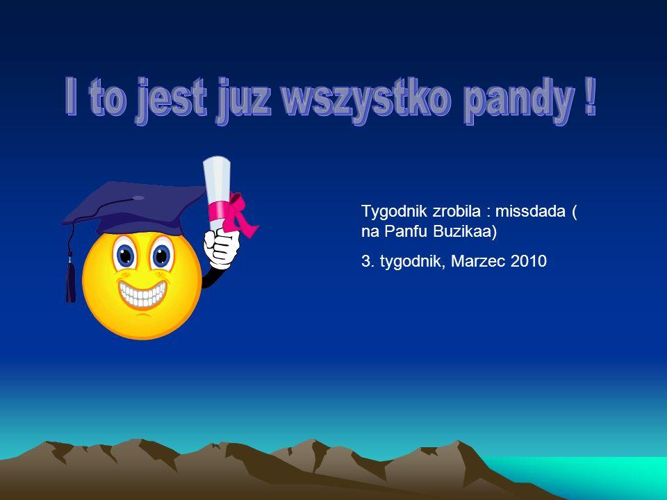 Tygodnik zrobila : missdada ( na Panfu Buzikaa) 3. tygodnik, Marzec 2010