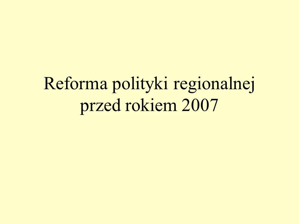 Reforma polityki regionalnej przed rokiem 2007