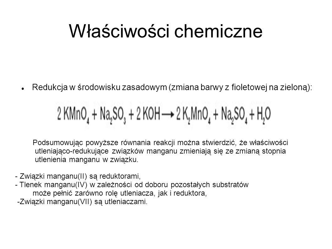 Właściwości chemiczne Redukcja w środowisku zasadowym (zmiana barwy z fioletowej na zieloną): Podsumowując powyższe równania reakcji można stwierdzić,
