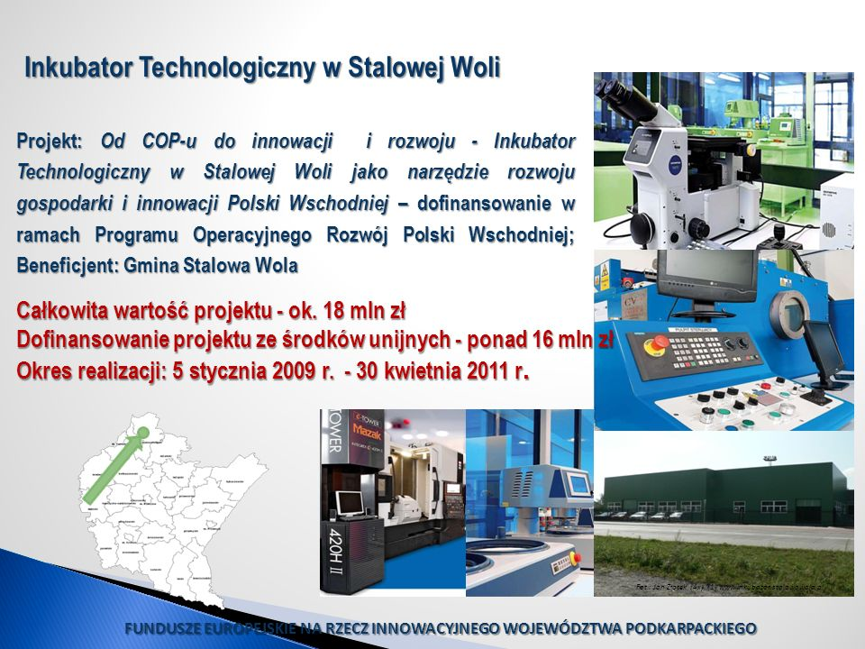 Projekt: Od COP-u do innowacji i rozwoju - Inkubator Technologiczny w Stalowej Woli jako narzędzie rozwoju gospodarki i innowacji Polski Wschodniej –