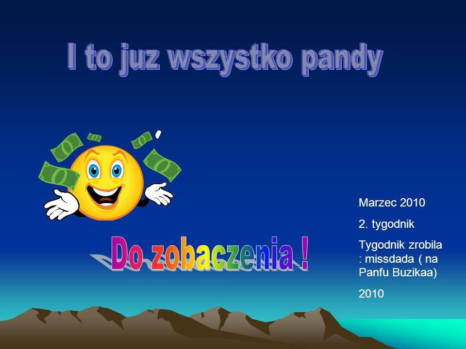 Marzec 2010 2. tygodnik Tygodnik zrobila : missdada ( na Panfu Buzikaa) 2010