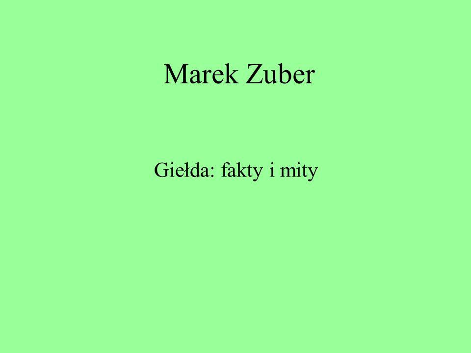 Marek Zuber Giełda: fakty i mity