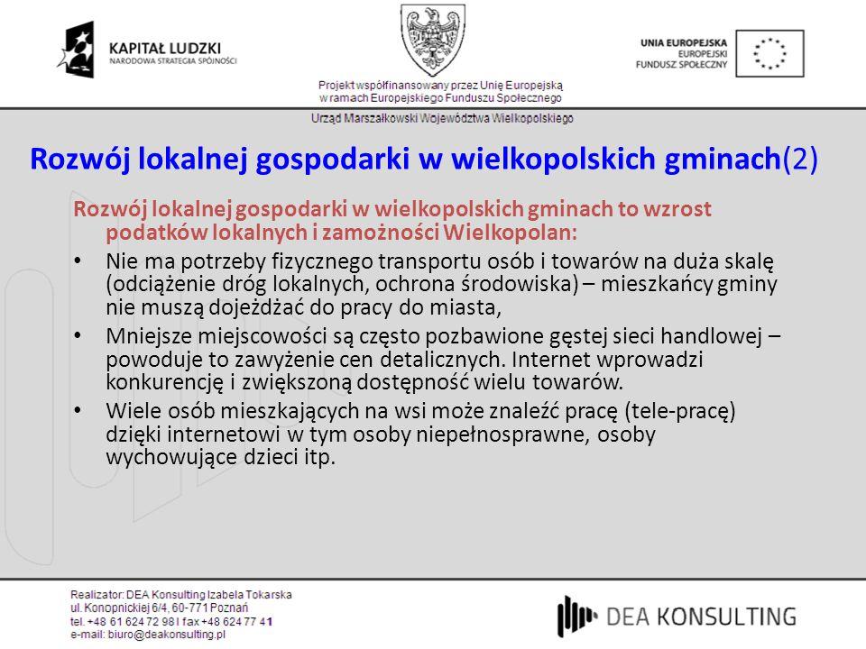 Rozwój lokalnej gospodarki w wielkopolskich gminach(2) Rozwój lokalnej gospodarki w wielkopolskich gminach to wzrost podatków lokalnych i zamożności W