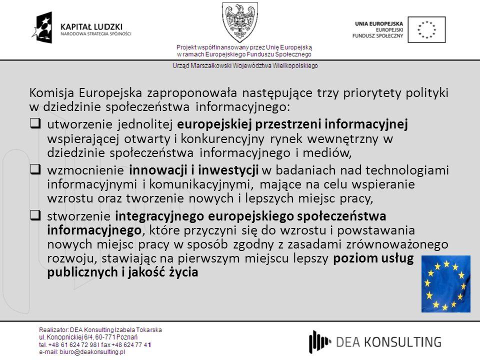 Główne obszary wynikające z Inicjatywy i2010: europejska przestrzeń informacyjna innowacje inwestycje w badania integracja społeczna, usługi administracji publicznej, jakość życia.