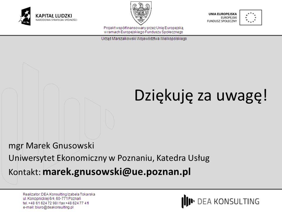 Dziękuję za uwagę! mgr Marek Gnusowski Uniwersytet Ekonomiczny w Poznaniu, Katedra Usług Kontakt: marek.gnusowski@ue.poznan.pl