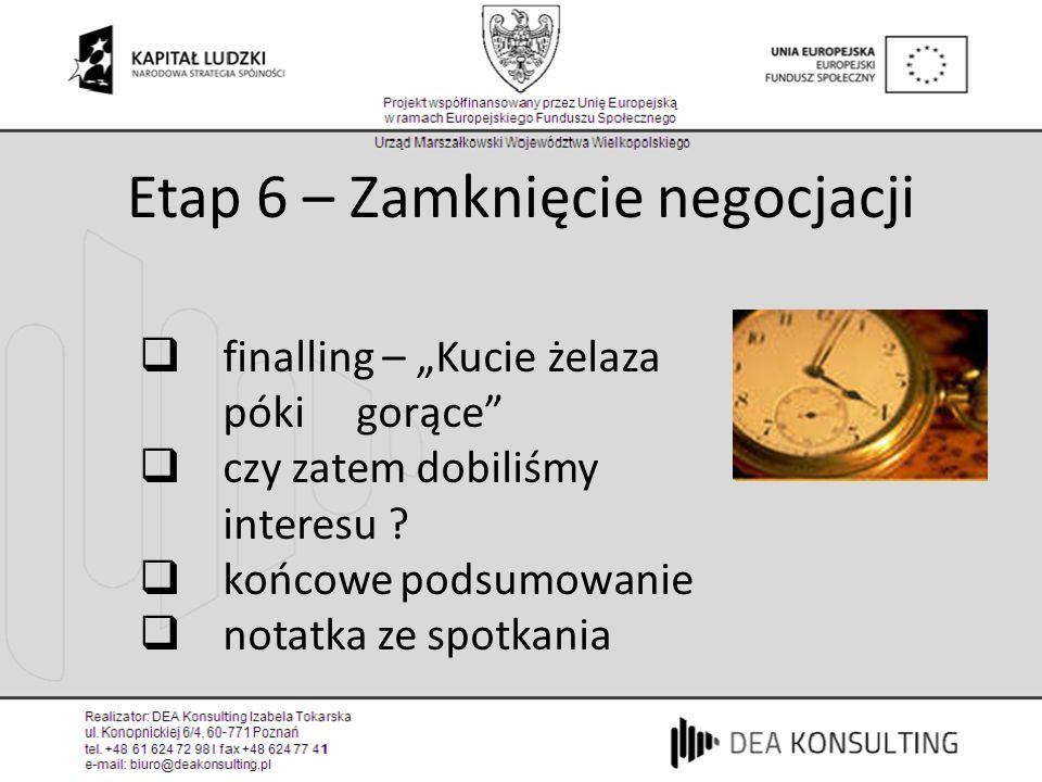 Etap 6 – Zamknięcie negocjacji finalling – Kucie żelaza póki gorące czy zatem dobiliśmy interesu ? końcowe podsumowanie notatka ze spotkania