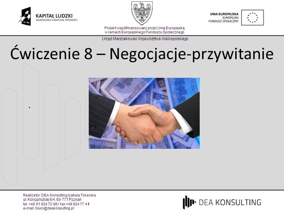 . Ćwiczenie 8 – Negocjacje-przywitanie