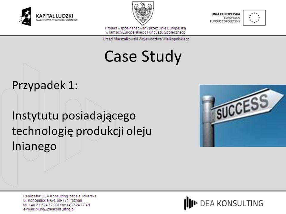 Case Study Przypadek 1: Instytutu posiadającego technologię produkcji oleju lnianego