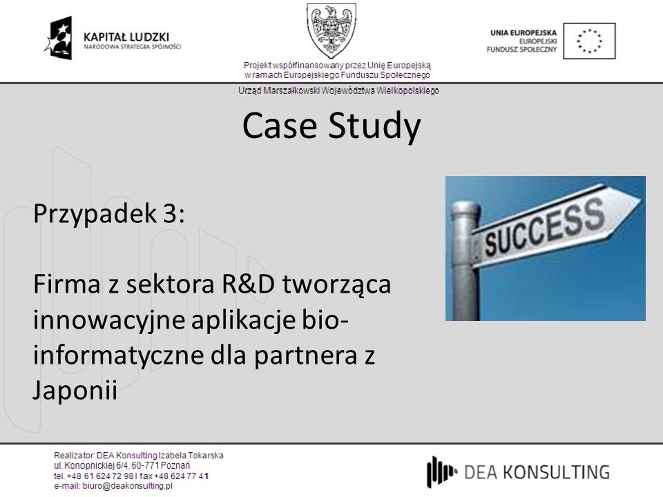 Case Study Przypadek 3: Firma z sektora R&D tworząca innowacyjne aplikacje bio- informatyczne dla partnera z Japonii