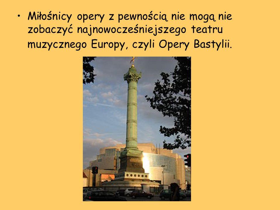 Miłośnicy opery z pewnością nie mogą nie zobaczyć najnowocześniejszego teatru muzycznego Europy, czyli Opery Bastylii.