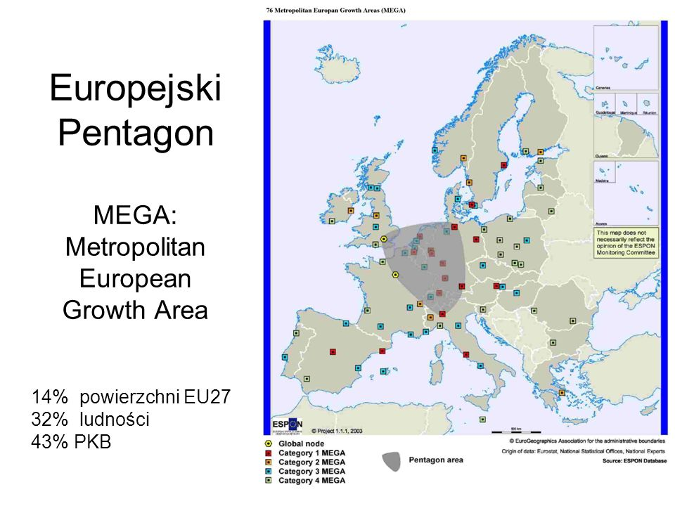Europejski Pentagon MEGA: Metropolitan European Growth Area 14% powierzchni EU27 32% ludności 43% PKB