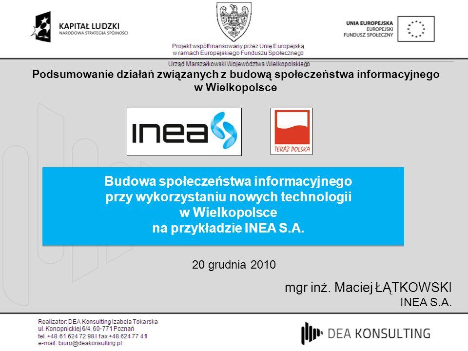 Budowa społeczeństwa informacyjnego przy wykorzystaniu nowych technologii w Wielkopolsce na przykładzie INEA S.A. Podsumowanie działań związanych z bu