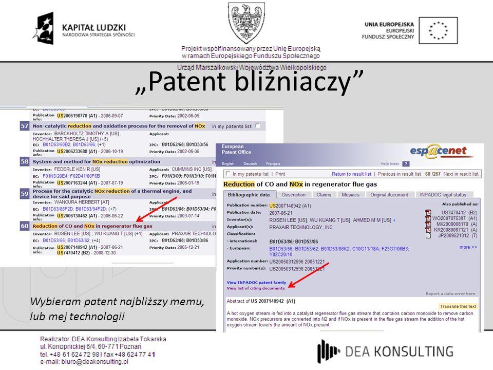 Patent bliźniaczy Wybieram patent najbliższy memu, lub mej technologii