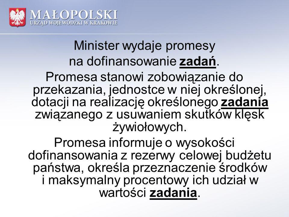 Minister wydaje promesy na dofinansowanie zadań. Promesa stanowi zobowiązanie do przekazania, jednostce w niej określonej, dotacji na realizację okreś
