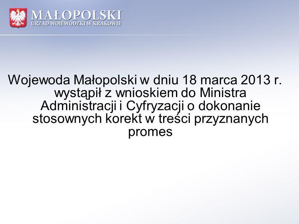 Wojewoda Małopolski w dniu 18 marca 2013 r. wystąpił z wnioskiem do Ministra Administracji i Cyfryzacji o dokonanie stosownych korekt w treści przyzna