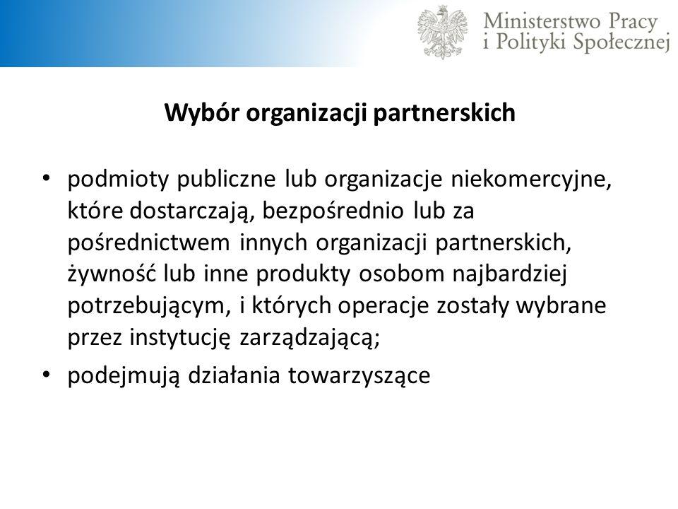 Wybór organizacji partnerskich podmioty publiczne lub organizacje niekomercyjne, które dostarczają, bezpośrednio lub za pośrednictwem innych organizac