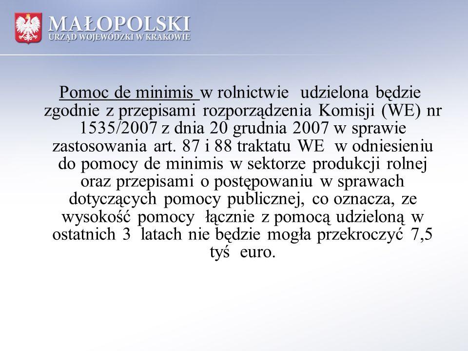 Pomoc de minimis w rolnictwie udzielona będzie zgodnie z przepisami rozporządzenia Komisji (WE) nr 1535/2007 z dnia 20 grudnia 2007 w sprawie zastosow