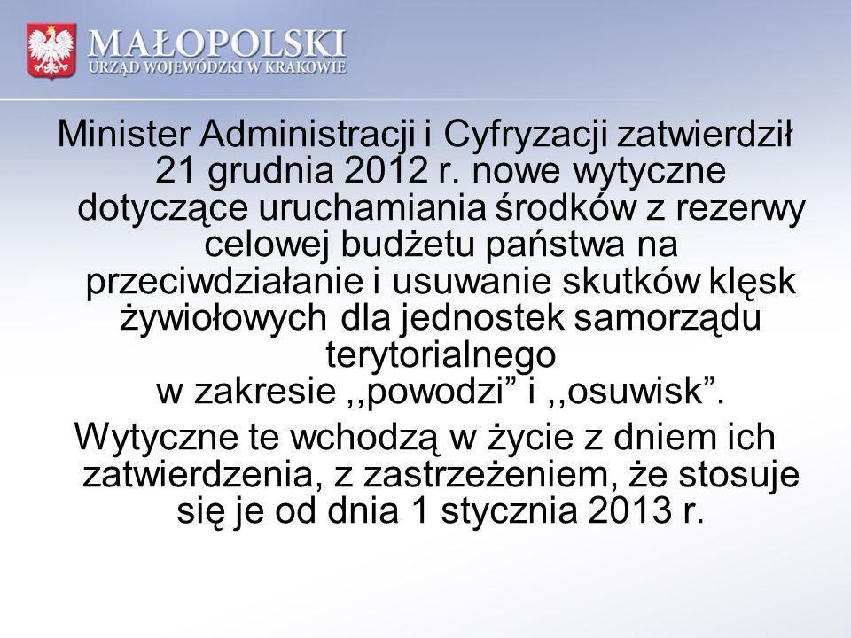 Minister Administracji i Cyfryzacji zatwierdził 21 grudnia 2012 r. nowe wytyczne dotyczące uruchamiania środków z rezerwy celowej budżetu państwa na p