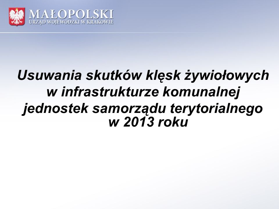 Usuwania skutków klęsk żywiołowych w infrastrukturze komunalnej jednostek samorządu terytorialnego w 2013 roku