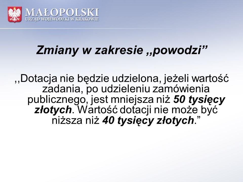 ,,Dotacja nie będzie udzielona, jeżeli wartość zadania, po udzieleniu zamówienia publicznego, jest mniejsza niż 50 tysięcy złotych.