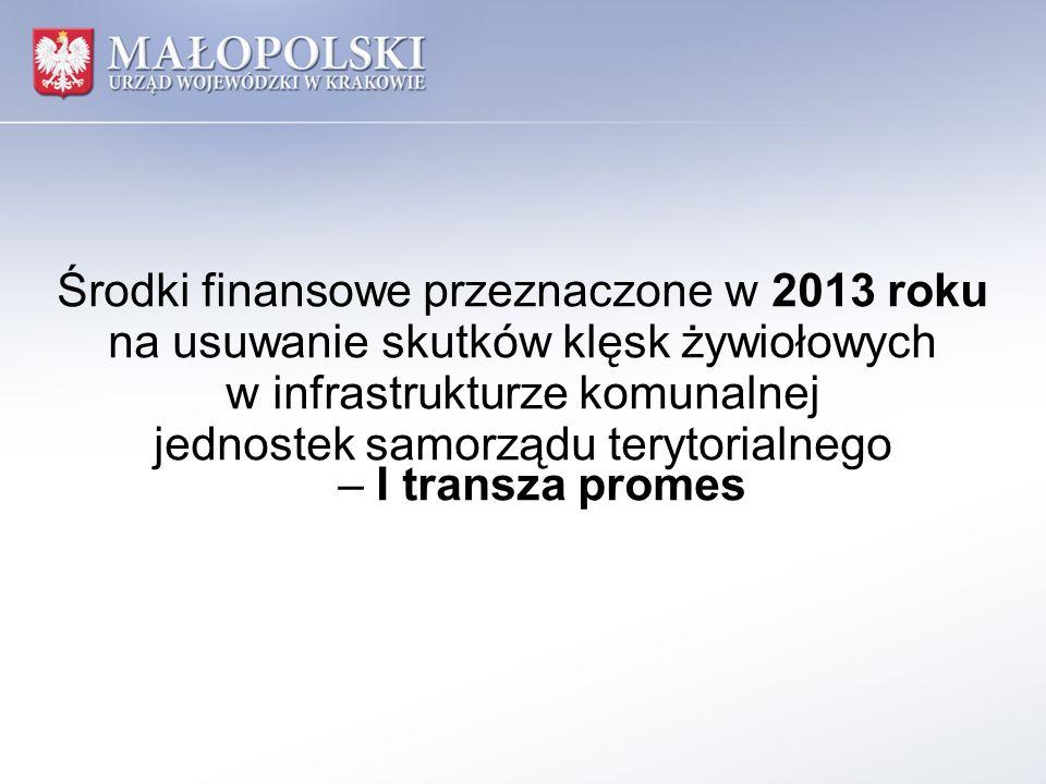 Środki finansowe przeznaczone w 2013 roku na usuwanie skutków klęsk żywiołowych w infrastrukturze komunalnej jednostek samorządu terytorialnego – I transza promes