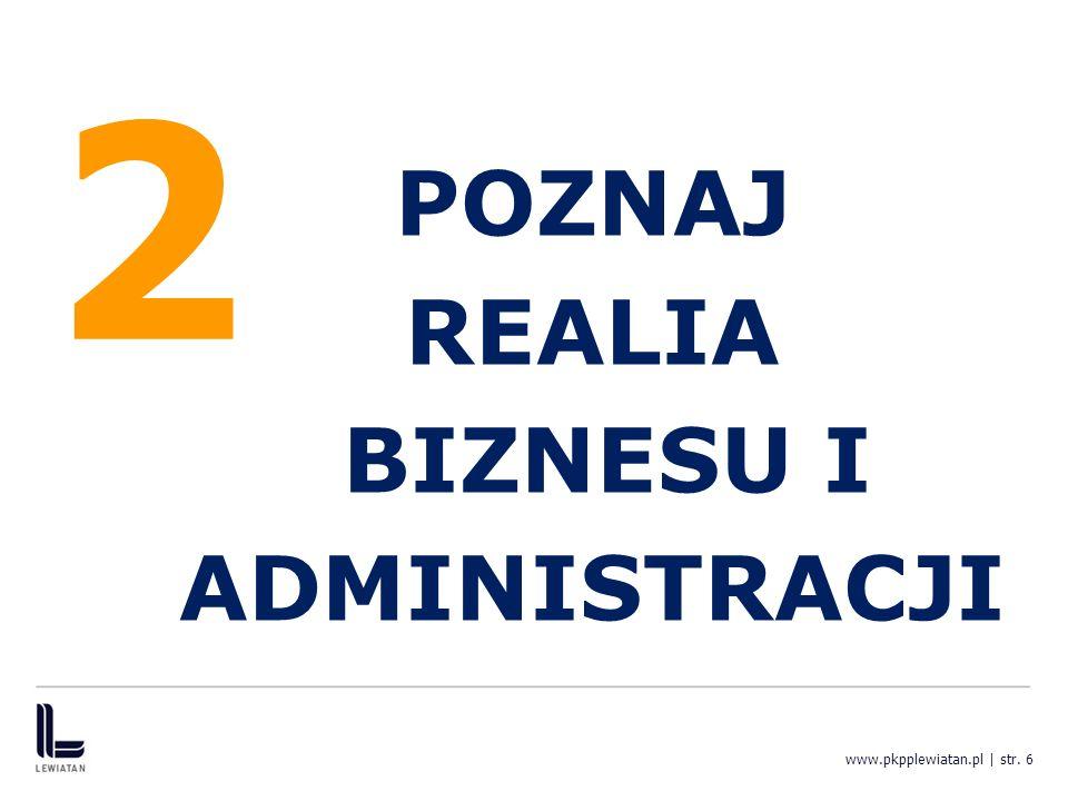 POZNAJ REALIA BIZNESU I ADMINISTRACJI www.pkpplewiatan.pl | str. 6 2