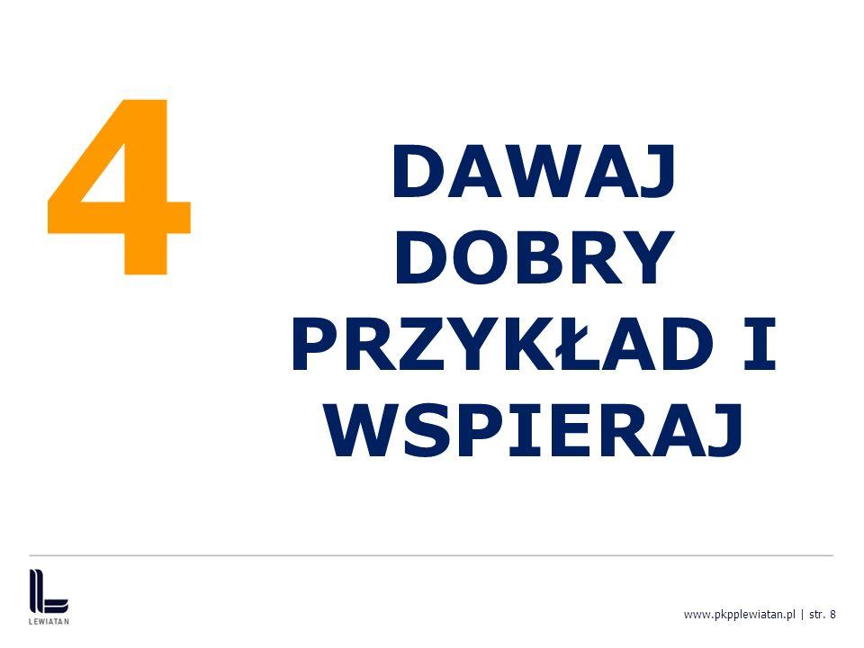 4 DAWAJ DOBRY PRZYKŁAD I WSPIERAJ www.pkpplewiatan.pl | str. 8