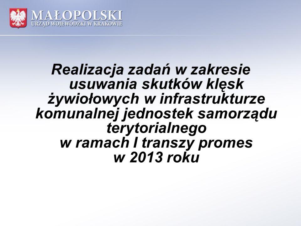 Realizacja zadań w zakresie usuwania skutków klęsk żywiołowych w infrastrukturze komunalnej jednostek samorządu terytorialnego w ramach I transzy promes w 2013 roku