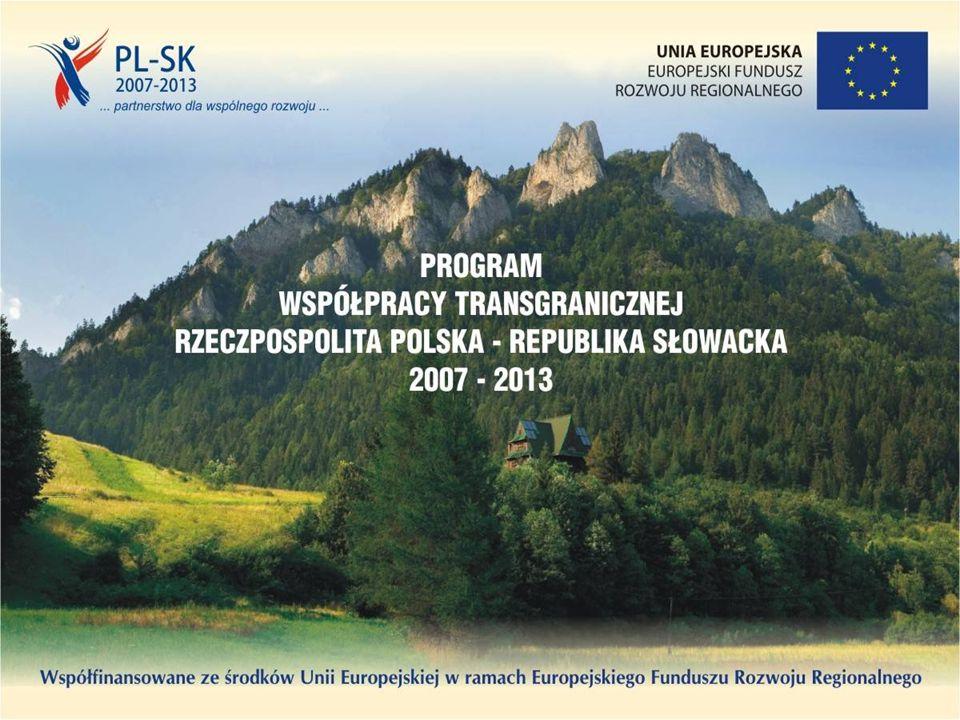 Realizacja Programu Współpracy Transgranicznej Rzeczpospolita Polska – Republika Słowacka 2007- 2013 w województwie małopolskim Stan na 31 grudnia 2011 r.