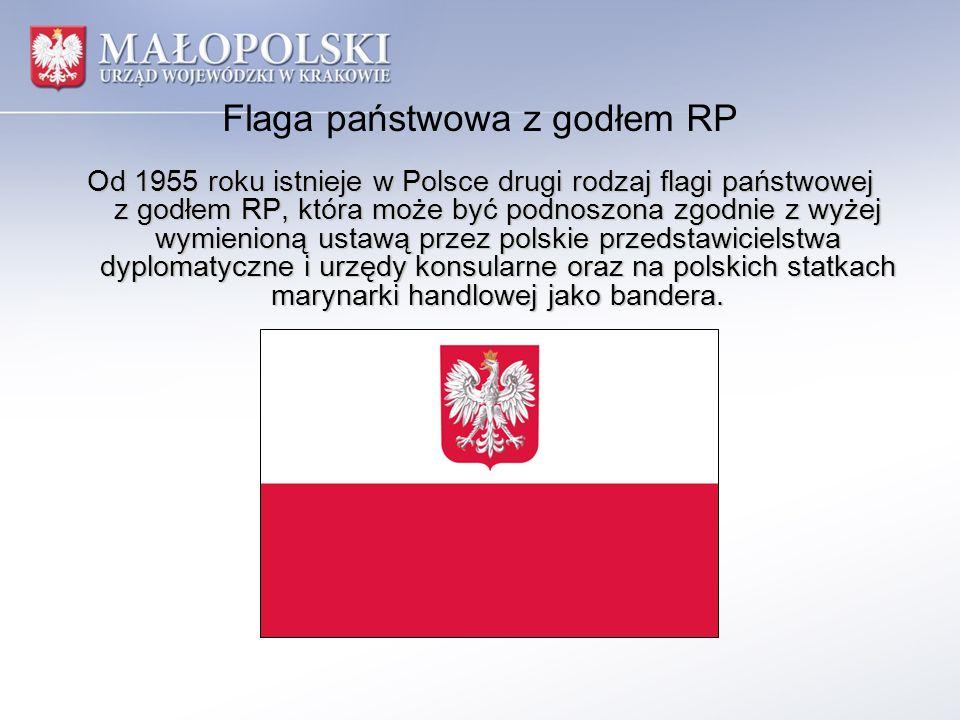 Flaga państwowa z godłem RP Od 1955 roku istnieje w Polsce drugi rodzaj flagi państwowej z godłem RP, która może być podnoszona zgodnie z wyżej wymien
