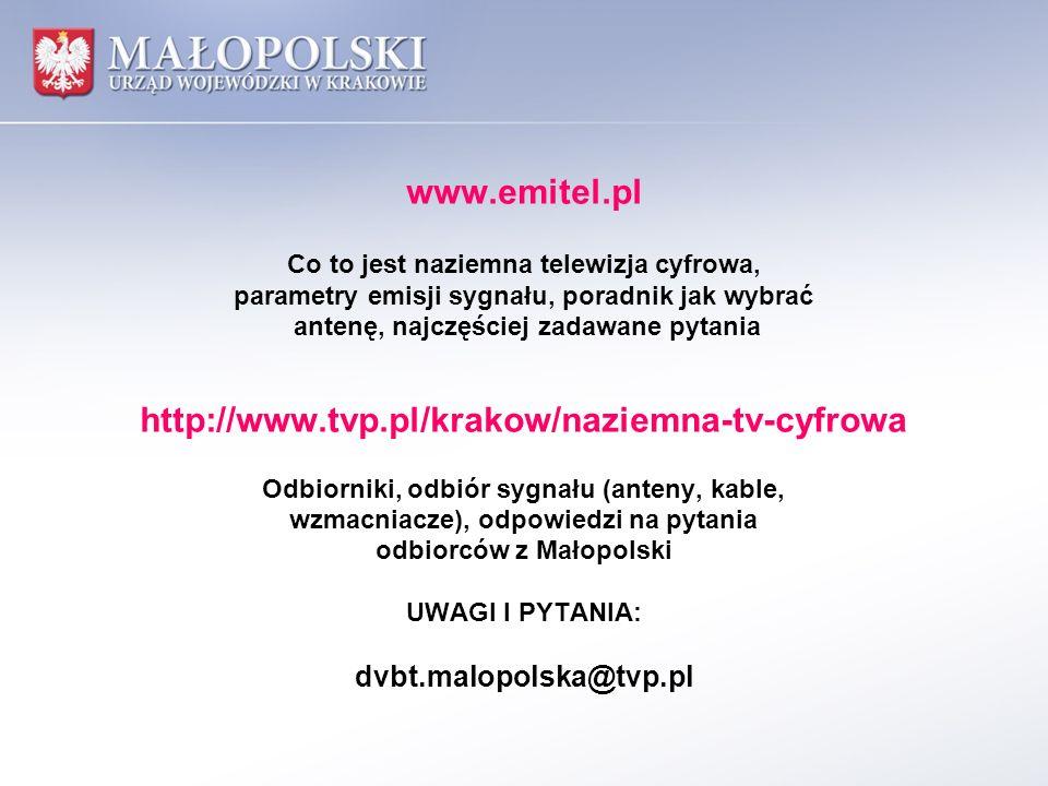 www.emitel.pl Co to jest naziemna telewizja cyfrowa, parametry emisji sygnału, poradnik jak wybrać antenę, najczęściej zadawane pytania http://www.tvp.pl/krakow/naziemna-tv-cyfrowa Odbiorniki, odbiór sygnału (anteny, kable, wzmacniacze), odpowiedzi na pytania odbiorców z Małopolski UWAGI I PYTANIA: dvbt.malopolska@tvp.pl