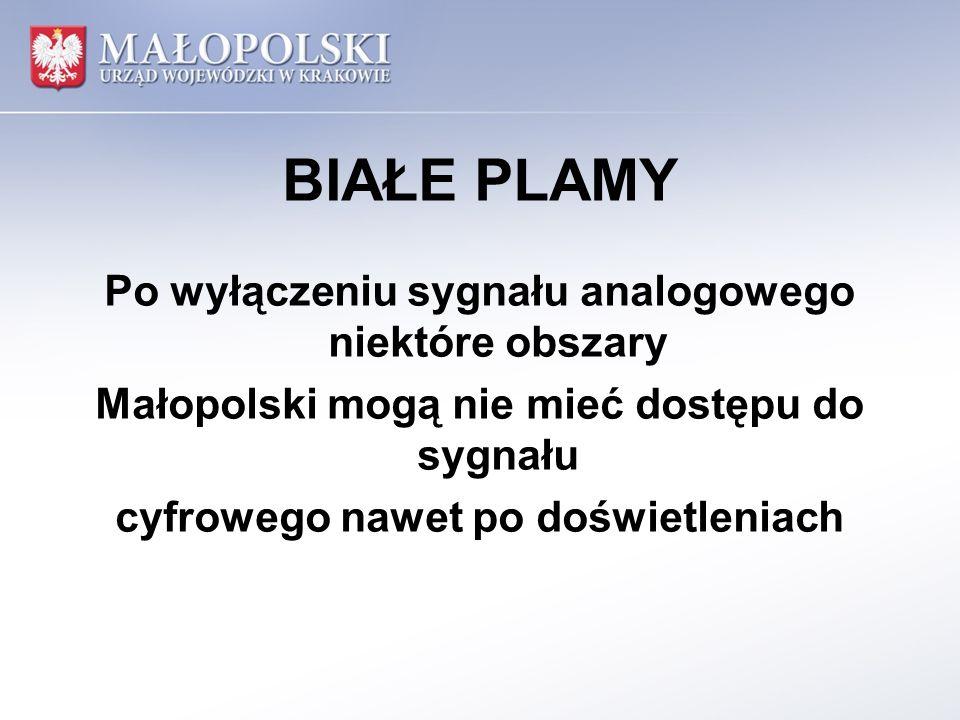 BIAŁE PLAMY Po wyłączeniu sygnału analogowego niektóre obszary Małopolski mogą nie mieć dostępu do sygnału cyfrowego nawet po doświetleniach