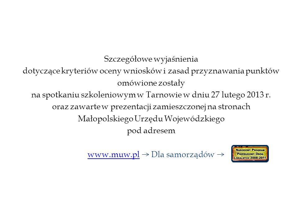 Szczegółowe wyjaśnienia dotyczące kryteriów oceny wniosków i zasad przyznawania punktów omówione zostały na spotkaniu szkoleniowym w Tarnowie w dniu 27 lutego 2013 r.