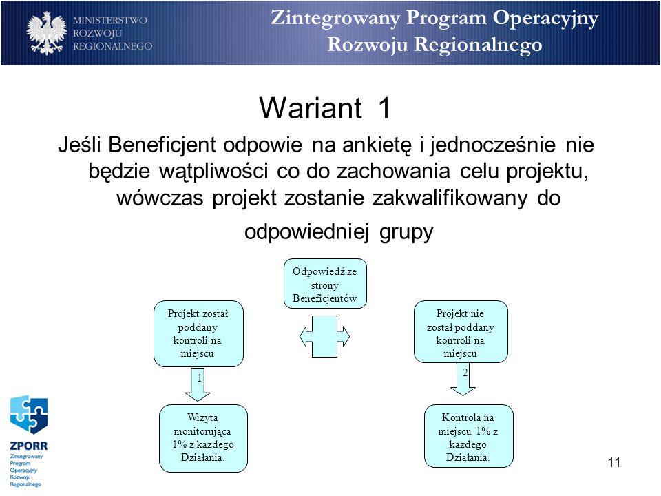 11 Zintegrowany Program Operacyjny Rozwoju Regionalnego Wariant 1 Jeśli Beneficjent odpowie na ankietę i jednocześnie nie będzie wątpliwości co do zac